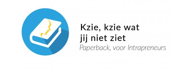 Het boek Kzie, kzie wat jij niet ziet, is voor elke medewerker die ondernemender moet worden.