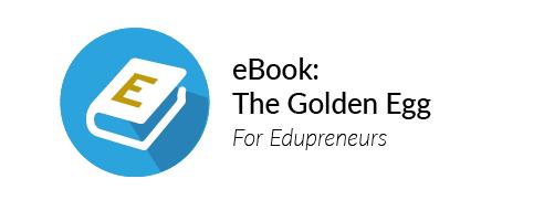 eBook golden egg for edupreneurs